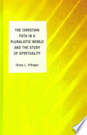 The Christian Path in a Pluralistic World and the Study of Spirituality