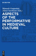 Aspects of the Performative in Medieval Culture