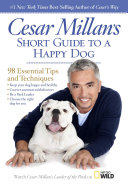 Cesar Millan s Short Guide to a Happy Dog