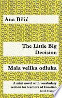 The Little Big Decision   Mala velika odluka