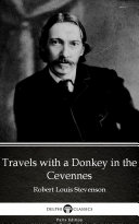 Travels with a Donkey in the Cevennes by Robert Louis Stevenson - Delphi Classics (Illustrated) Pdf/ePub eBook