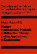 Modern Mathematical Methods In Diffraction Theory And Its Applications In Engineering