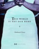 This World Is Not Our Home Book