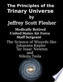 The Principles Of The Trinary Universe