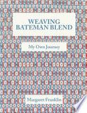 Weaving Bateman Blend