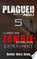 Plagued  The Angel Rise Zombie Retribution Experiment
