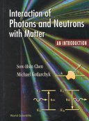 Interaction of Photons and Neutrons with Matter