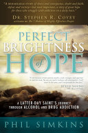 Perfect Brightness of Hope: A Latter-day Saint's Journey through Alcohol and Drug Addiction