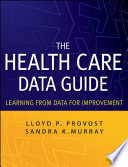"""""""The Health Care Data Guide: Learning from Data for Improvement"""" by Lloyd P. Provost, Sandra Murray"""