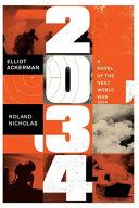 A Novel of the Next World War 2034