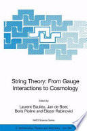 String Theory  From Gauge Interactions to Cosmology