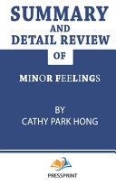 Summary and Detail Review of Minor Feelings by Cathy Park Hong PressPrint