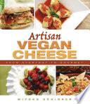 """""""Artisan Vegan Cheese: From Everyday to Gourmet"""" by Miyoko Schinner"""