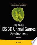 Beginning iOS 3D Unreal Games Development