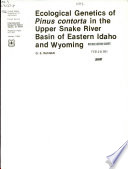 Ecological Genetics of Pinus Contorta in the Upper Snake River Basin of Eastern Idaho and Wyoming
