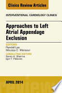 Approaches To Left Atrial Appendage Exclusion An Issue Of Interventional Cardiology Clinics  Book PDF