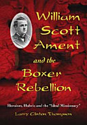 William Scott Ament and the Boxer Rebellion