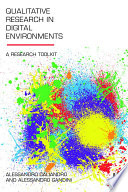 """""""Qualitative Research in Digital Environments: A Research Toolkit"""" by Alessandro Caliandro, Alessandro Gandini"""