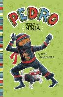 Pedro the Ninja