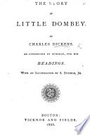 The Story of Little Dombey  by Charles Dickens  As Condensed by Himself   for His Readings  With an Illustration by S  Eytinge  Jr
