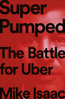 link to Super pumped : the battle for Uber in the TCC library catalog