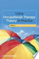 Using Occupational Therapy Theory in Practice