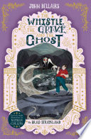 The Whistle, the Grave and the Ghost - The House With a Clock in Its Walls 10