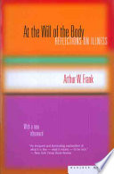 At the Will of the Body, Reflections on Illness by Arthur W. Frank PDF