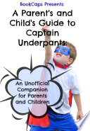 A Parent S And Child S Guide To Captain Underpants