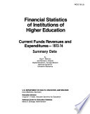 Financial Statistics of Institutions of Higher Education: Current Funds, Revenues and Expenditures Summary Data