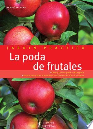 Download La poda de frutales Free Books - Dlebooks.net
