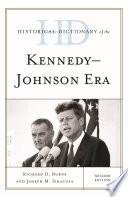 Historical Dictionary of the Kennedy Johnson Era