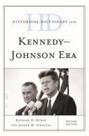Historical Dictionary of the Kennedy Johnson Era