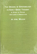The Origins of Epistemology in Early Greek Thought