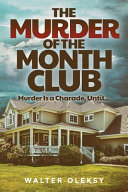 The Murder of the Month Club  Murder is a Charade  Until
