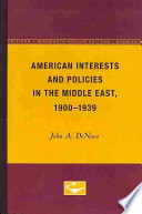 American Interests and Policies in the Middle East, 1900-1939