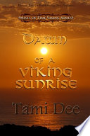 Mists of Time Book Two  Dawn of a Viking Sunrise