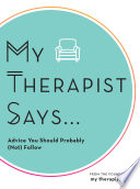 My Therapist Says