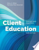 """Client Education: Theory and Practice"" by Miller, Pamella Rae Stoeckel"