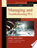 Mike Meyers Comptia A Guide To Managing And Troubleshooting Pcs Sixth Edition Exams 220 1001 220 1002