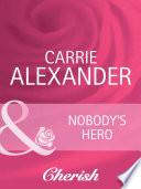 Nobody s Hero  Mills   Boon Cherish   Count on a Cop  Book 39  Book