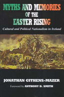 Myths And Memories Of The Easter Rising