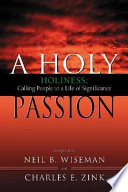 A Holy Passion  : Holiness: Calling People to a Life of Significance: A Palcon Resource Book for Nazarene Ministers