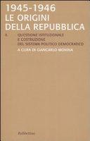 1945-1946: Questione istituzionale e costruzione del sistema politico democratico