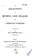 A Selection Of Hymns And Psalms For Christian Worship By H E Howse Junr