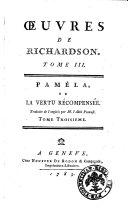 Œuvres de Richardson. Tome 1.[-8.]. Paméla, ou La vertu récompensée. Traduite de l'anglois par M. l'Abbé Prevost. Tome premier [-huitieme]