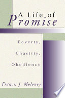 A Life Of Promise Poverty Chastity Obedience