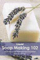Liquid Soap Making 102