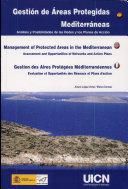 Gestion des aires protégees Méditerranéennes : evaluation et opportunités des réseaux et plans d'action
