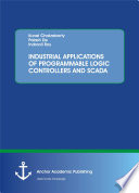 INDUSTRIAL APPLICATIONS OF PROGRAMMABLE LOGIC CONTROLLERS AND SCADA